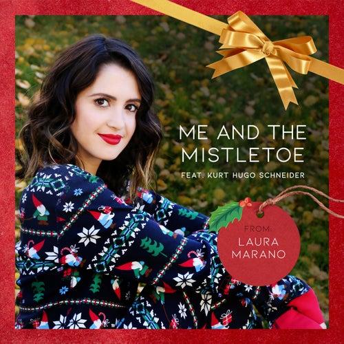 Me and the Mistletoe (feat. Kurt Hugo Schneider) von Laura Marano