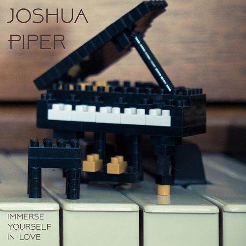 Immerse Yourself in Love by Joshua Piper