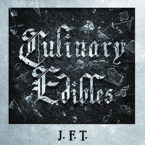Culinary Edibles (4 Editions) von J.F.T.