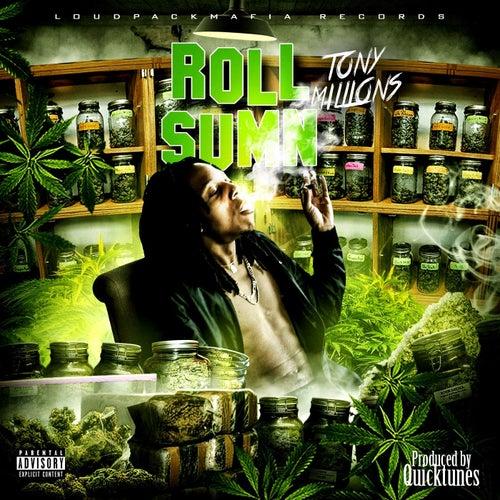 Roll Sumn by Tony Millions