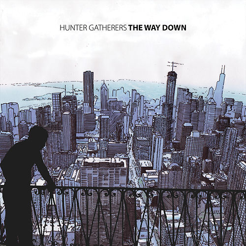 The Way Down by Hunter Gatherers
