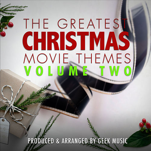 The Greatest Christmas Movie Themes, Vol. 2 by Geek Music