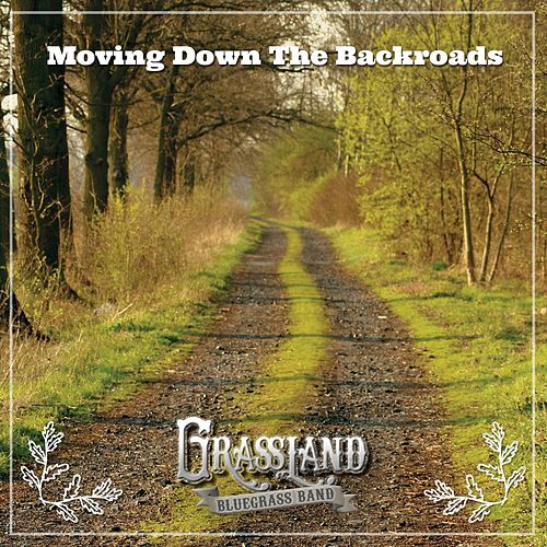 Moving Down the Backroads de Grassland Bluegrass Band