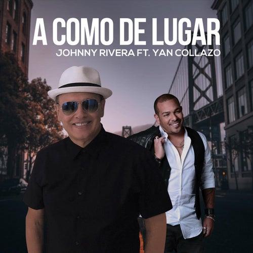 A Como De Lugar (feat. Yan Collazo) by Johnny Rivera