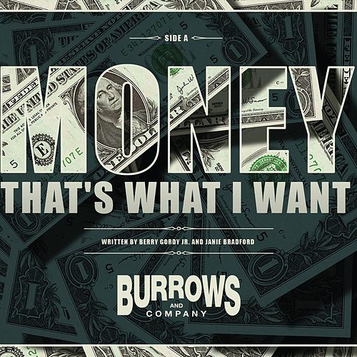 Money That's What I Want von Burrows and Company
