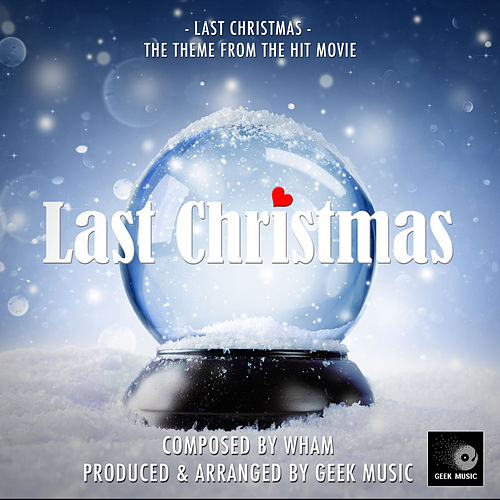 Last Christmas (From 'Last Christmas) de Geek Music