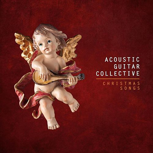 Christmas Songs von Acoustic Guitar Collective