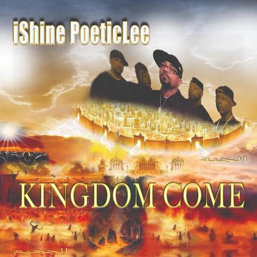 Kingdom Come by IShine Poetic Lee