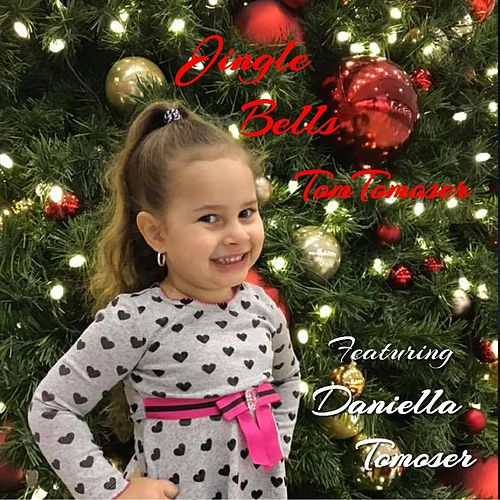 Jingle Bells (feat. Daniella Tomoser) de Tom Tomoser