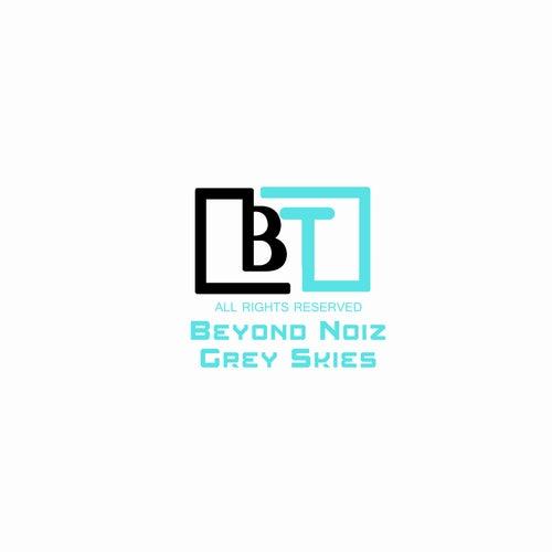 Grey Skies by Beyond Noiz