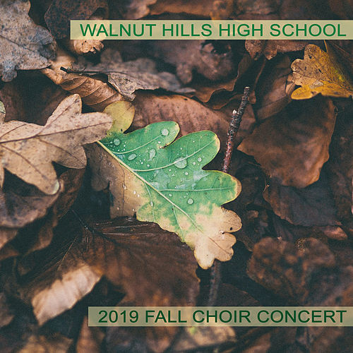 Walnut Hills High School 2019 Fall Choral Concert by Various Artists