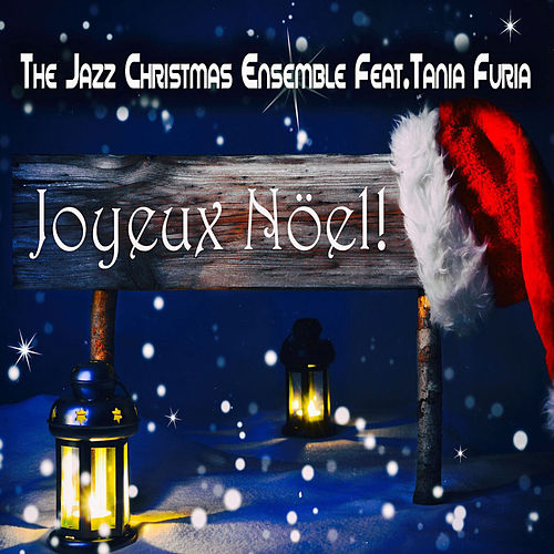 Joyeux Noël (The Christmas Songs Book) (feat. Tania Furia) von The Jazz Christmas Ensemble