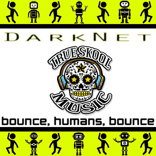 Bounce Humans Bounce by Darknet