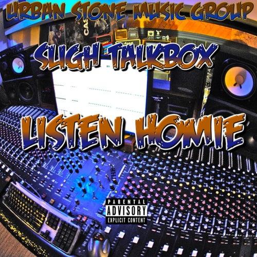 Listen Homie by Sligh Talkbox