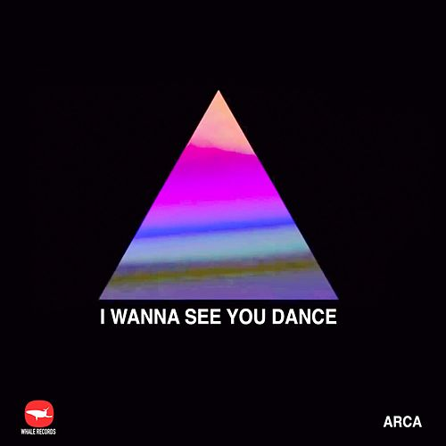 I Wanna SEE YOU Dance by Arca