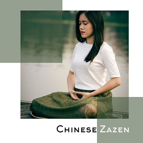 Chinese Zazen - Music for Zen Buddhist Meditative Practice by Asian Traditional Music