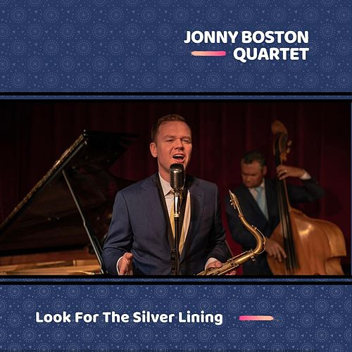 Look for the Silver Lining von Jonny Boston Quartet