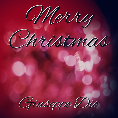 Merry Christmas by Giuseppe Dio