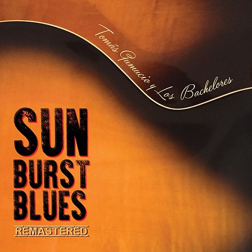 Sunburst Blues (Remastered) de Tomás Gumucio
