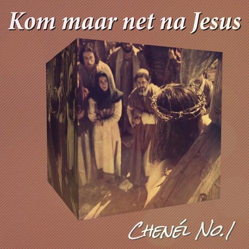 Kom maar net na Jesus by Chenél No.1