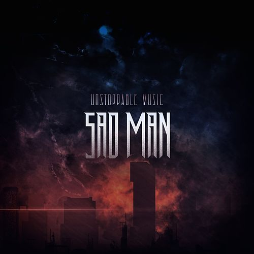Sad Man by Unstoppable Music
