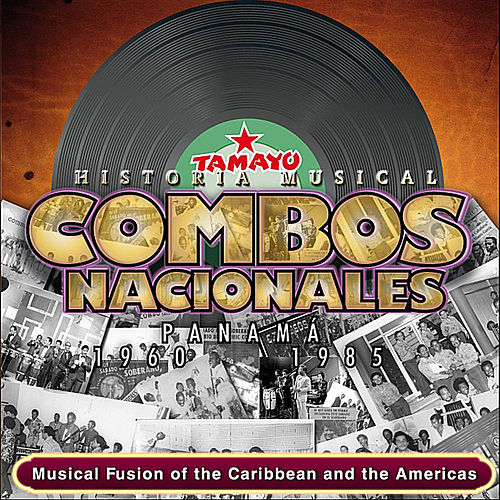 Combos Nacionales Panama: 1960-1985, Musical Fusion of the Caribbean and the Americas de Beny More