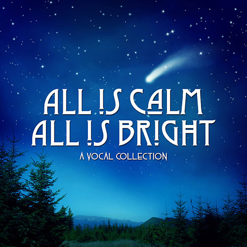All is Calm All is Bright: A Vocal Collection, Vol. One di Various Artists