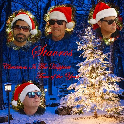 Christmas Is the Happiest Time of the Year by Stavros
