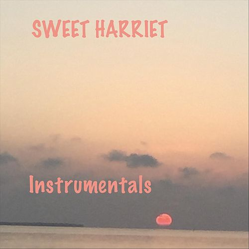 Sweet Harriet: Instrumentals de Sweet Harriet