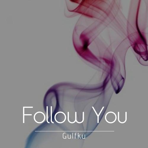 Follow You by Gulfku