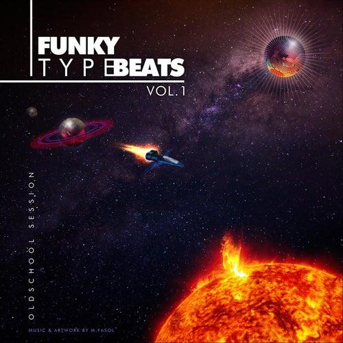 Funky Type Beats, Vol. 1 (Oldschool Session) by M Fasol