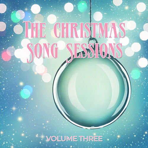 The Christmas Song Sessions, Vol. Three di Various Artists