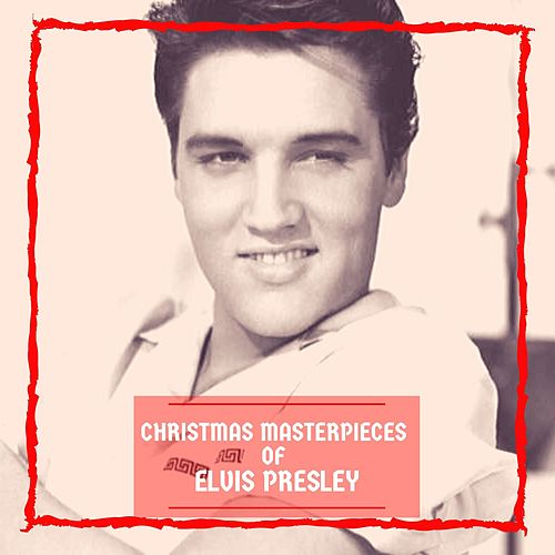 Christmas Masterpieces of Elvis Presley by Elvis Presley