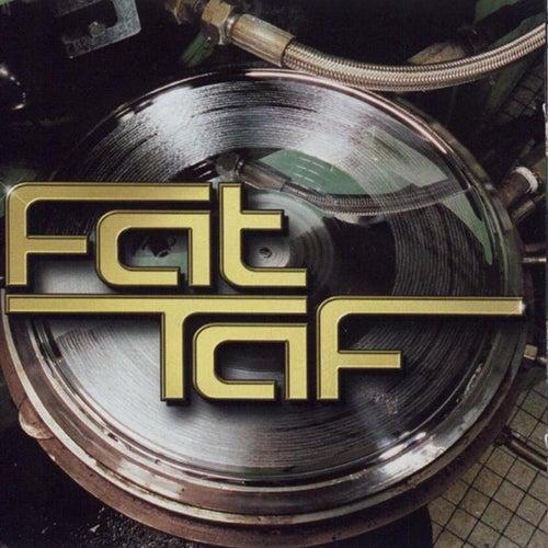 Fat Taf by Fat Taf
