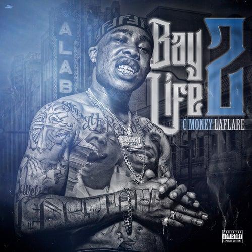 Bay Life 2 de C Money Laflare