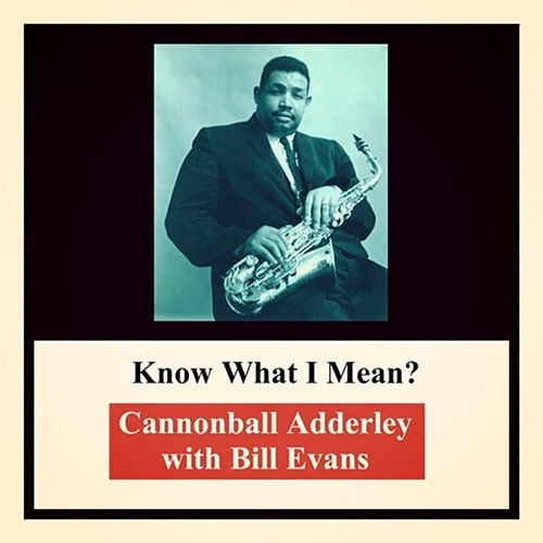 Know What I Mean? de Cannonball Adderley