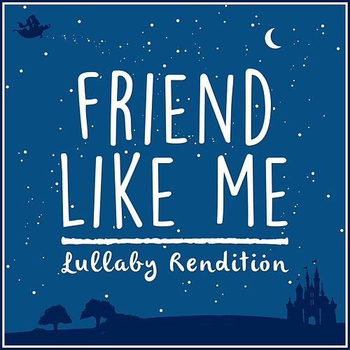 Friend Like Me (From 'aladdin') (Lullaby Rendition) von Lullaby Dreamers