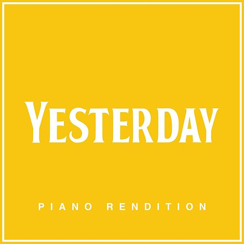 Yesterday (Piano Rendition) by The Blue Notes