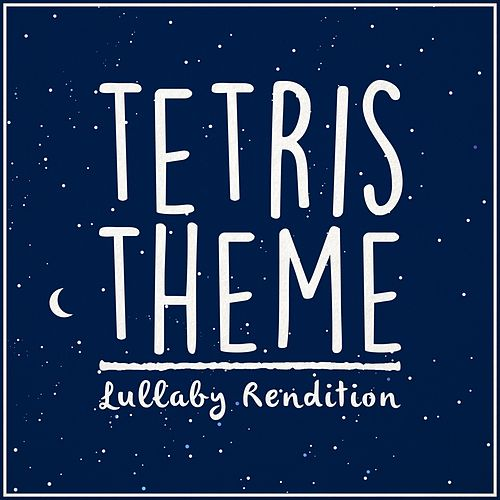 Tetris Theme (Lullaby Rendition) von Lullaby Dreamers