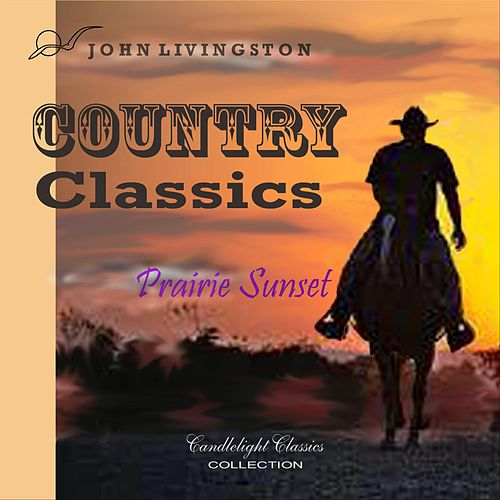 Country Classics: Prairie Sunset de John Livingston
