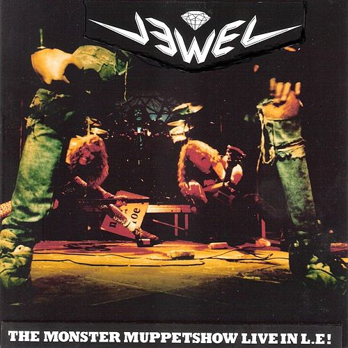 The Monster Muppetshow Live in L.E ! von Jewel
