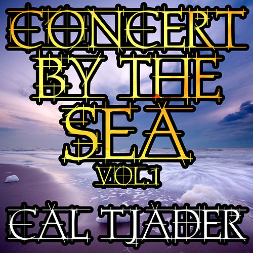 Concert by the Sea, Vol. 1 by Cal Tjader