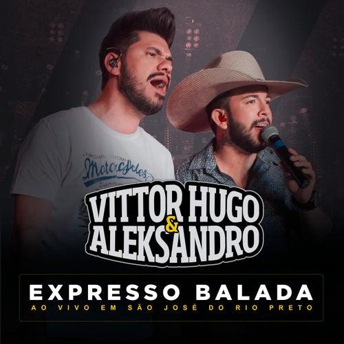 Expresso Balada: Ao Vivo em São José do Rio Preto de Vittor Hugo e Aleksandro