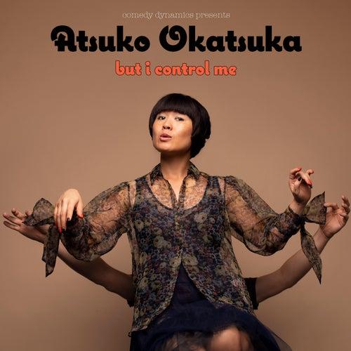 But I Control Me by Atsuko Okatsuka