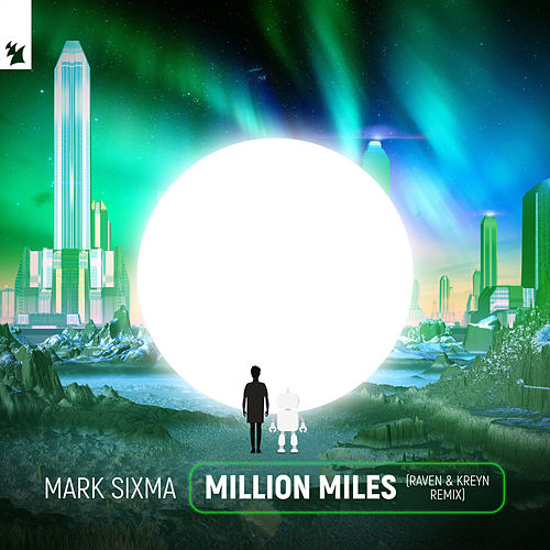 Million Miles (Raven & Kreyn Remix) van Mark Sixma