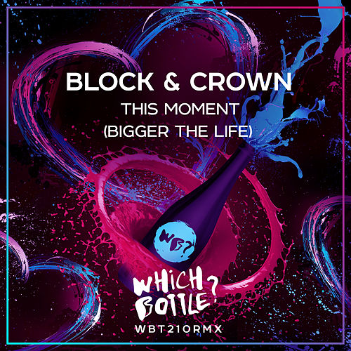 This Moment (Bigger The Life) by Block and Crown