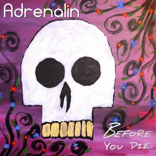 Before You Die van Adrenalin