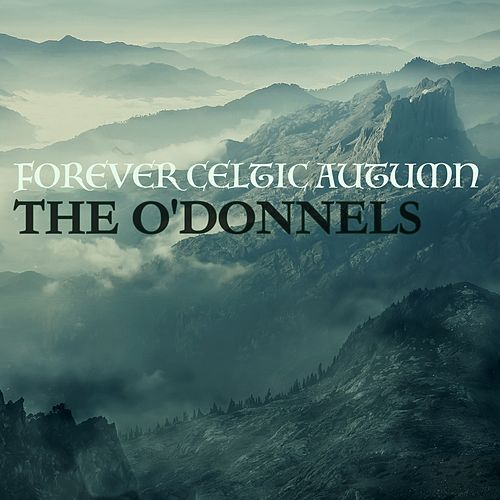 Forever Celtic Autumn von The O'Donnells