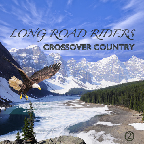 Crossover Country, Part 2 von Long Road Riders