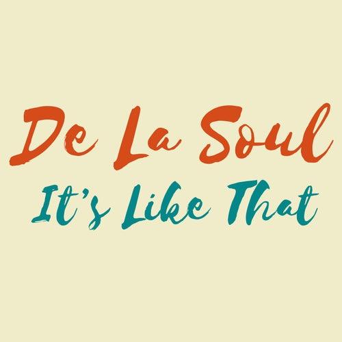 It's Like That by De La Soul